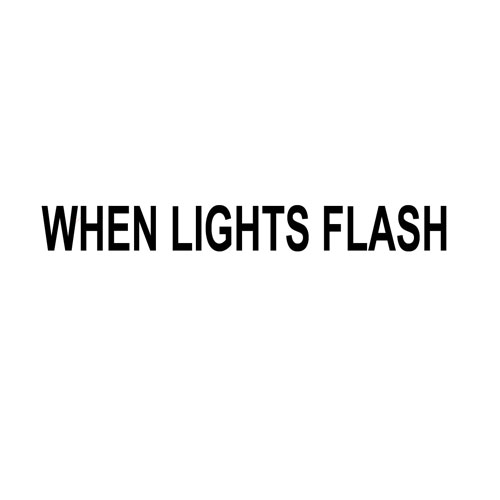 When lights flash